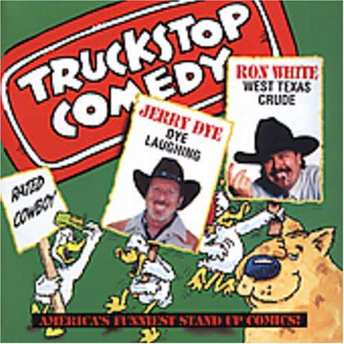 Truckstop Comedy Vol 13:Jerry Dye-Ron White