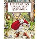 Historias para antes de dormir. Mis cuentos preferidos (Spanish Edition)