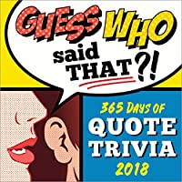 2018 Guess Who Said that Boxed Calendar: 365 Days of Quote Trivia