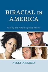 Biracial in America: Forming and Performing Racial Identity Paperback