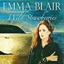 Wild Strawberries Audiobook by Emma Blair Narrated by Steven Pacey