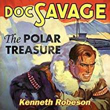The Polar Treasure: Doc Savage Audiobook by Kenneth Robeson Narrated by Marc Vietor