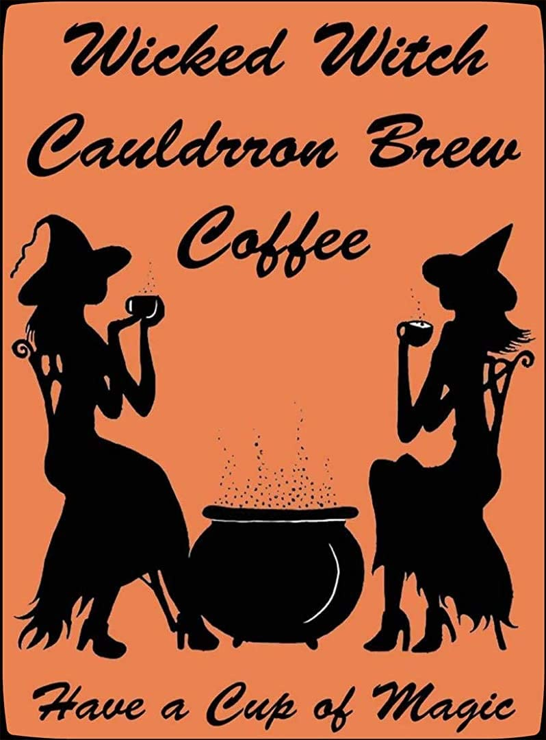 Wicked Witch Cauldron Brew Coffee Have A Cup of Magic Halloween Metal Sign Retro Home Garden Wall Decoration 12X16 inch