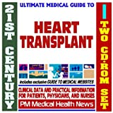 21st Century Ultimate Medical Guide to Heart Transplantation - Authoritative Clinical Information for Physicians and Patients (Two CD-ROM Set)