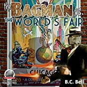 The Bagman Vs. The World's Fair: Tales of the Bagman, Volume 2 | B. C. Bell