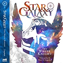 Star Galaxy: The White Knight Audiobook by Mary E. Logsdon Narrated by Mary E. Logsdon