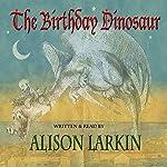 The Birthday Dinosaur | Alison Larkin
