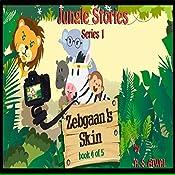Zebgaan's Skin: Jungle Stories - Series 1, Book 4   Amarjit Singh Atwal
