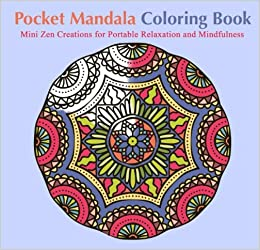 Amazon Pocket Mandala Coloring Book Mini Zen Creations For Portable Relaxation And Mindfulness 9781514147061 Ocean Offering Books