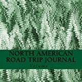 North American Road Trip Journal: Green Art Cover (S M Road Trip Journals)