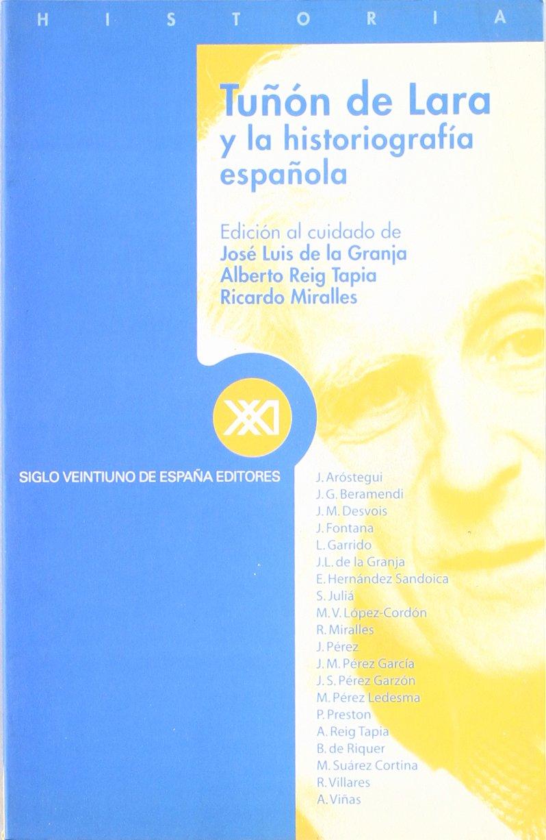 Tuñón de Lara y la historiografía española (Historia): Amazon.es ...