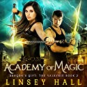 Academy of Magic: Dragon's Gift: The Valkyrie, Book 2 Audiobook by Linsey Hall Narrated by Laurel Schroeder