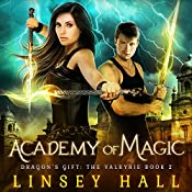 Academy of Magic: Dragon's Gift: The Valkyrie, Book 2 | Linsey Hall