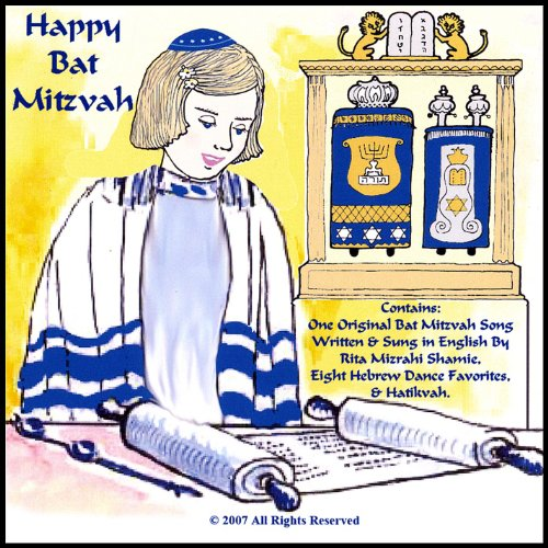 Happy Bat Mitzvah. One Original Song Written & Sung in English, Eight Hebrew Dance Favorites, & -
