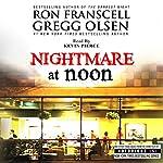 Nightmare at Noon: Notorious Texas | Ron Franscell,Gregg Olsen