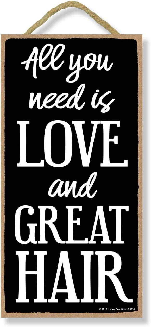 Honey Dew Gifts Salon Decor, All You Need is Love and Great Hair 5 inch by 10 inch Hanging Sign, Wall Art, Decorative Wood Sign Home Decor