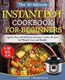 The 30-Minute Instant Pot Cookbook for