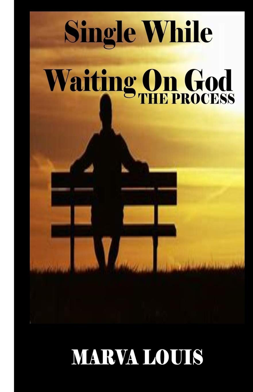 Single and waiting on god