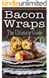 Bacon Wraps: The Ultimate Guide