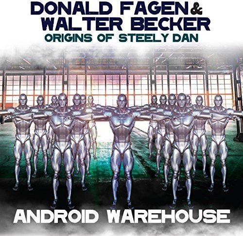 Origins Of Steely Dan: Android Warehouse (Origin Records)