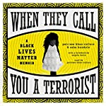 When They Call You a Terrorist: A Black Lives Matter Memoir | Patrisse Khan-Cullors,Asha Bandele,Angela Davis - foreword
