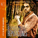 El reparador de reputaciones [The Repairer of Reputations] | Robert William Chambers