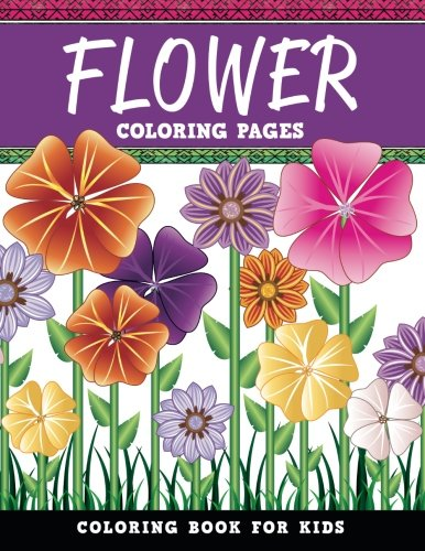 Flower Coloring Pages: Coloring Book For Kids