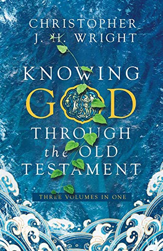 Pdf Bibles Knowing God Through the Old Testament: Three Volumes in One