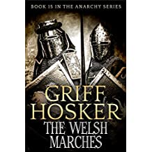 The Welsh Marches (The Anarchy 1120-1180 Book 15)