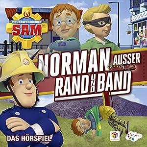 Norman außer Rand und Band (Feuerwehrmann Sam, Folgen 95-98) Hörspiel