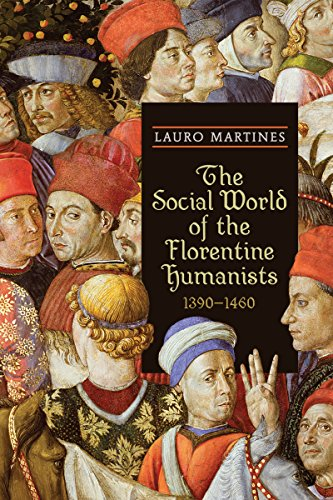 Download The Social World of the Florentine Humanists, 1390-1460 (RSART: Renaissance Society of America Reprint Text Series) Pdf
