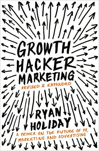 Book Image: Growth Hacker Marketing: A Primer on the Future of PR, Marketing and Advertising
