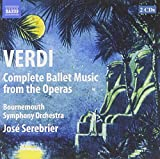 Classical Music : Verdi: Complete Ballet Music from the Operas