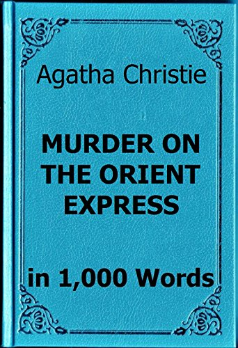 Summary: Murder on the Orient Express by Agatha Christie: Read In 15 Minutes Or Less