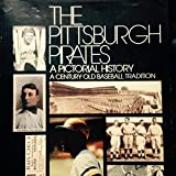 The Pittsburgh Pirates, Richard L. Burtt and Les Biedeman, 0918908027