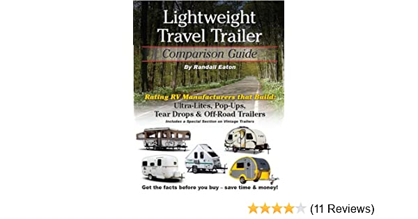 lightweight travel trailer comparison guide randall eaton rh amazon com travel trailer comparison guide coupon travel trailer & fifth wheel comparison guide