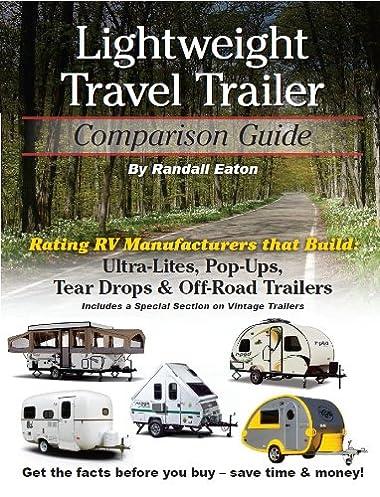lightweight travel trailer comparison guide randall eaton rh amazon com travel trailer comparison guide review travel trailer & fifth wheel comparison guide