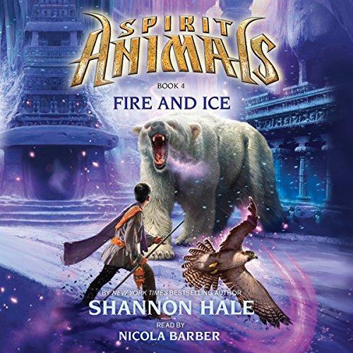Fire and Ice: Spirit Animals, Book 4