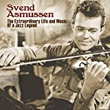 Svend Asmussen: The Extraordinary Life and Music of a Jazz Legend