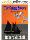 THE CRYING STONES [The Lucinda Legacy]