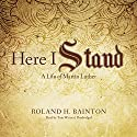 Here I Stand: A Life of Martin Luther Audiobook by Roland H. Bainton Narrated by Tom Weiner