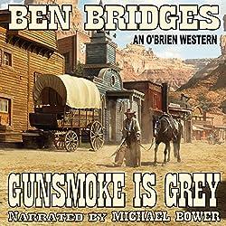 Gunsmoke Is Grey