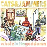Whole Lotta Goddamn by Cats And Jammers