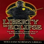 Liberty in Eclipse | William Norman Grigg