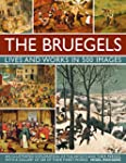 The Bruegels: Lives & Works In 500 Im...