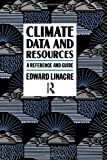 Climate Data and Resources, Edward Linacre, 0415057035