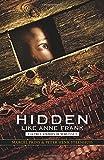 Hidden Like Anne Frank: Fourteen True Stories of Survival
