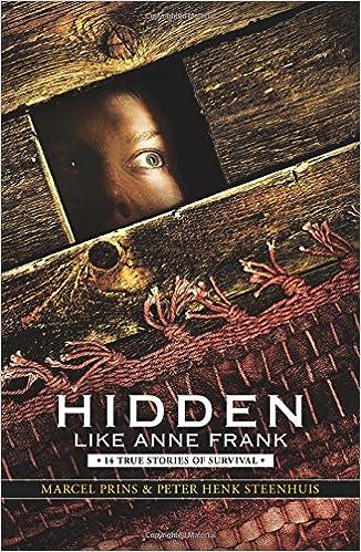 Hidden Like Anne Frank: 14 True Stories of Survival
