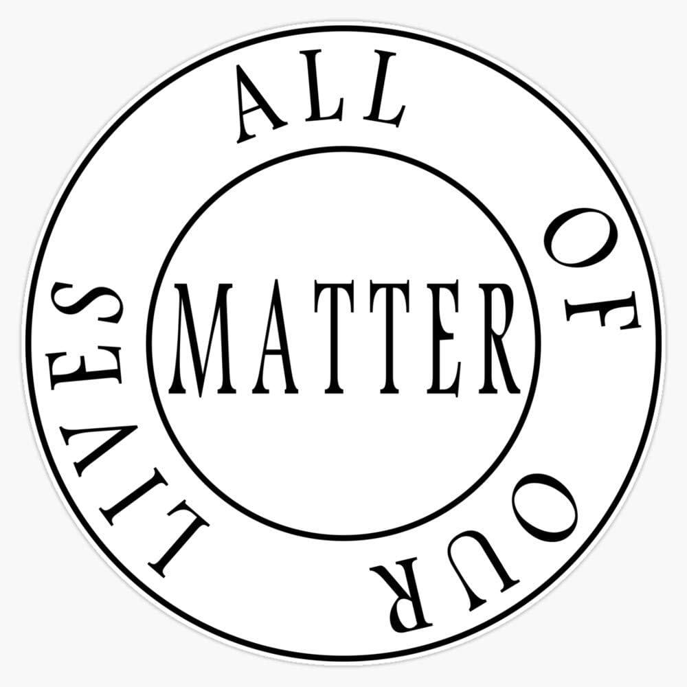 All Of Our Lives Matter For Women Sticker Sticker Vinyl Bumper Sticker Decal Waterproof 5