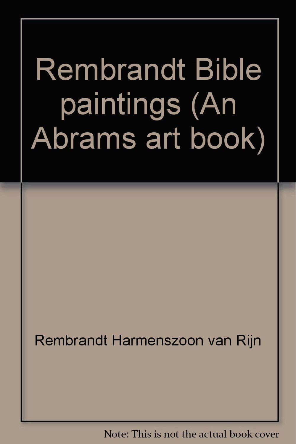 rembrandt bible paintings an abrams art book